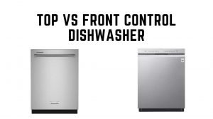 Top control vs front control dishwashers 2020 [Comparison]