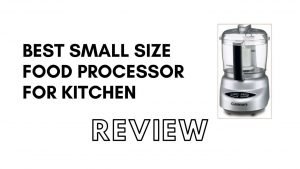 Small Food Processor | Best Small Food Processor: Buy the Best For Kitchen