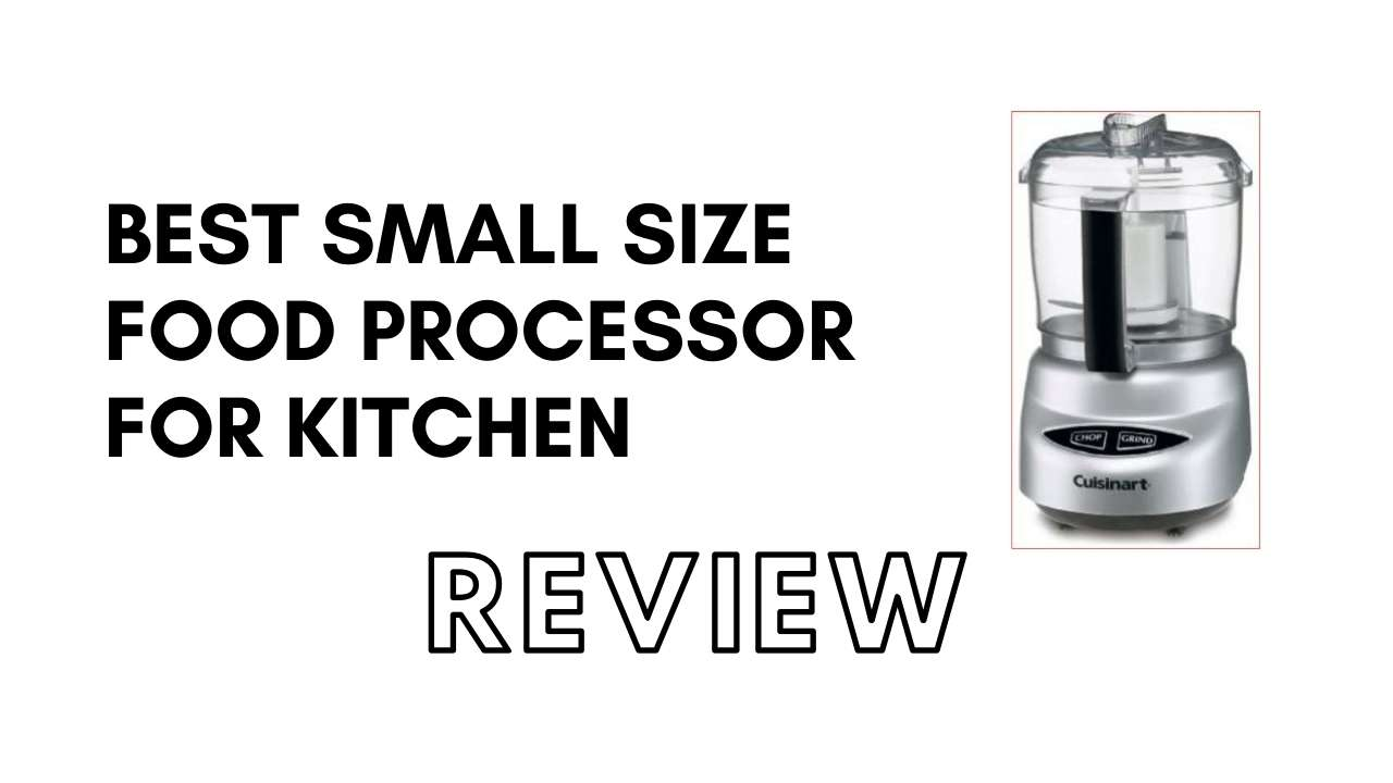 Small Food Processor   Best Small Food Processor: Buy the Best For Kitchen
