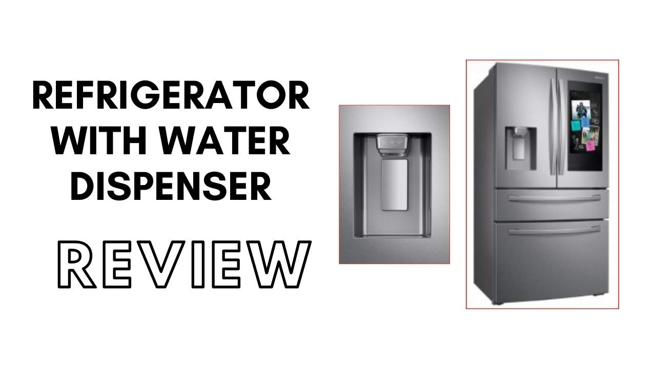 4 Best Refrigerator with Water dispenser review and buying guide 2020