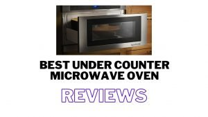 Best under counter microwave oven reviews 2021