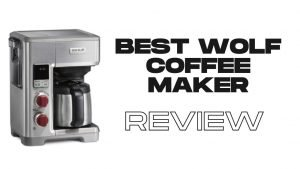 Best wolf coffee maker system review | Expensive! but the classy coffee maker