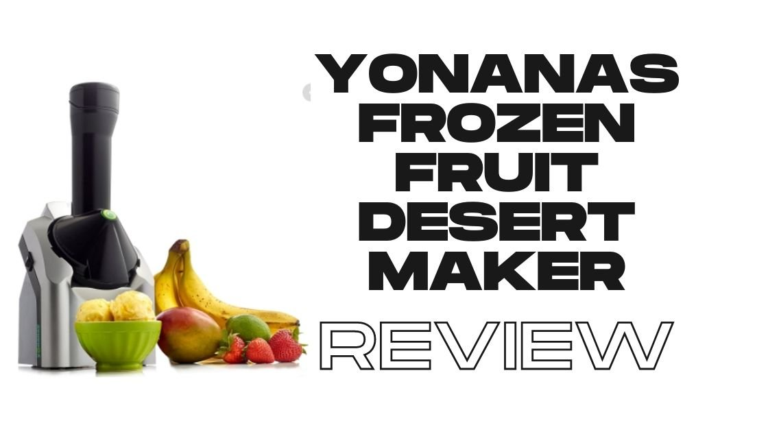 Yonanas Machine that makes Frozen Dessert at home 2021