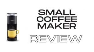 Best mini/small coffee maker Review 2021[Buying Guide]